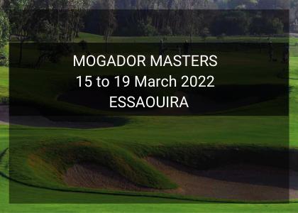 MOGADOR MASTERS 15 – 19 March 2022 – ESSAOUIRA