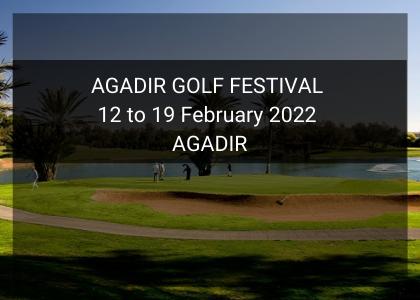 AGADIR GOLF FESTIVAL 12 – 19 February 2022 AGADIR